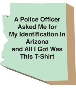 A Police Officer Asked Me for My ID in Arizona