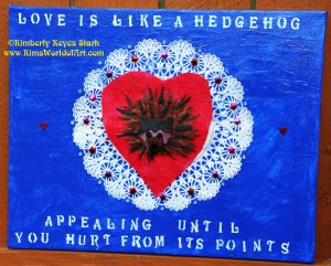 Love is Like a Hedgehog